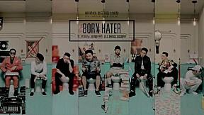 """EPIK HIGH – """"BORN HATER"""" M\/V MAKING"""