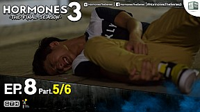 HORMONES 3 THE FINAL SEASON EP.8 [5\/6]