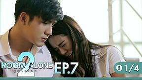 Room Alone 2 EP.7 [1\/4] ยิ่งเลิก \/ หรือ \/ ยิ่งรัก