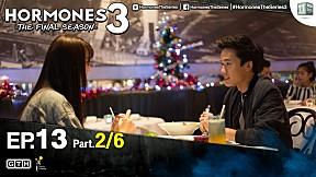 HORMONES 3 THE FINAL SEASON | EP.13 [2\/6]