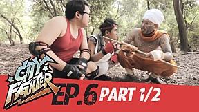 City Fighter | EP.6 | Poisonous Mushrooms (Part 1\/2)