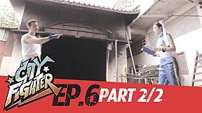 City Fighter | EP.6 | Poisonous Mushrooms (Part 2\/2)