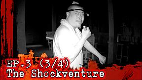 The Shockventure on LINE TV | EP.3 | เมื่อฝรั่งใจกล้าท้าผีอาม่าอากง ณ บ้านร้างอายุกว่า 100 ปี [3\/4]