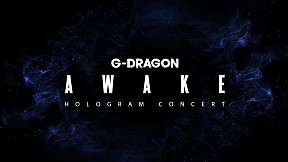 G-DRAGON(지드래곤) - \'AWAKE\' Hologram Concert
