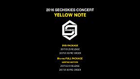 2016 SECHSKIES CONCERT \u003CYELLOW NOTE\u003E LIVE DVD & Blu-ray