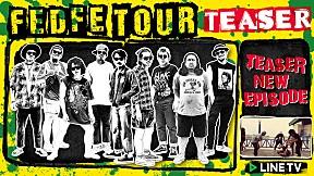 FEDFE TOUR เกรียน TEASER SEASON 3