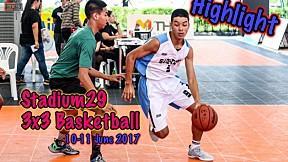 Highlight  การเเข่งขัน Stadium29 3x3 Basketball (Summer war)  รุ่นอายุ 18 ปี Group2