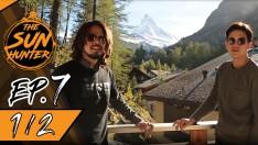 The Sun Hunter | EP.7 Feel the Cold Wind at Matterhorn [1/2]