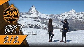 The Sun Hunter | EP.7 Feel the Cold Wind at Matterhorn [2\/2]