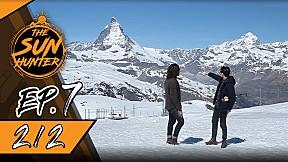 The Sun Hunter | EP.7 Feel the Cold Wind at Matterhorn [2\/2]