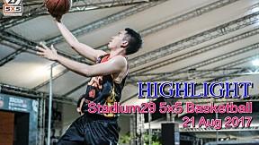 Highlight Stadium29 5x5 Basketball (21 Aug 2017)