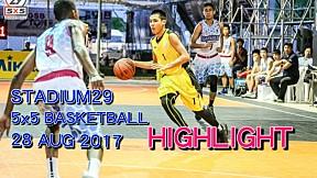 Highlight Stadium29 5x5 Basketball (28 Aug 2017)