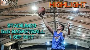 Highlight Stadium29 5x5 Basketball (1 Sep 2017)