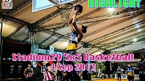 Highlight Stadium29 5x5 Basketball (4 Sep 2017)