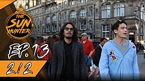 The Sun Hunter | EP.13 Chase from \'Newcastle\' to \'Edinburgh\' [2\/2]