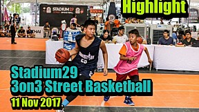 Highlight การเเข่งขัน Stadium29 3on3 Street Basketball (11 Nov 2017)