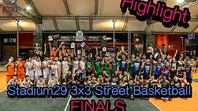 Highlight Stadium29 3x3 Street Basketball FINALS