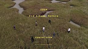 iKON - 2nd ALBUM \'RETURN\' TEASER FILM
