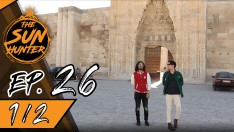 The Sun Hunter | EP.26 The Cave City in Cappadocia [1/2]
