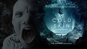 [Official Trailer ซับไทย] COLD SKIN พรายนรก ป้อมทมิฬ