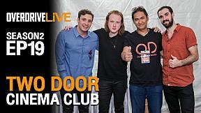 OverdriveLive   Season 2   EP19   Two Door Cinema Club