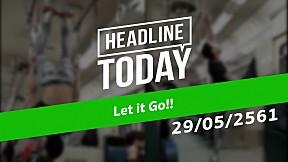 HEADLINE TODAY - Let it Go!!