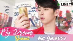 [Teaser] My Dream Special - Not yet #003