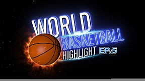 World Basketball Highlight EP.5