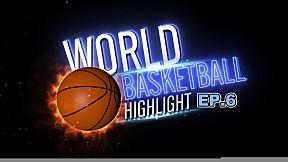World Basketball Highlight EP.6