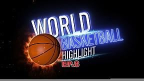 World Basketball Highlight EP.8