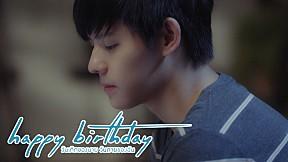 การถูกลืมมันเจ็บปวดนะแม่  | happy birthday วันเกิดของนาย วันตายของฉัน