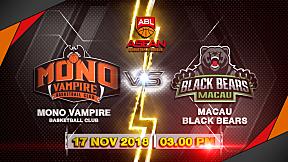 Highlight Asean Basketball League 2018-2019 : Mono Vampire (THA) VS Black Bears Macau (MAC) 17 Nov 2018