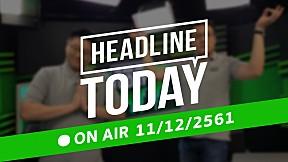 HEADLINE TODAY - 11 ธันวาคม 2561 [FULL]