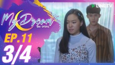 My Dream | EP.11 [3/4]