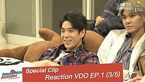 Special Clip Reaction VDO EP.1 [3\/5]