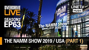 OverdriveLive | Season 2 | EP63 | The NAMM Show 2019 \/ USA (Part 1)