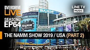 OverdriveLive   Season 2   EP64   The NAMM Show 2019 \/ USA (Part 2)