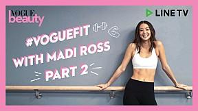 #VogueFit with Madi Ross (Part 2) ยากขึ้นมาอีกขั้น กับท่าเฮดสแตน