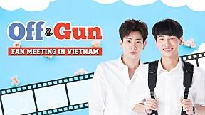 OFF & GUN FAN MEETING VIETNAM