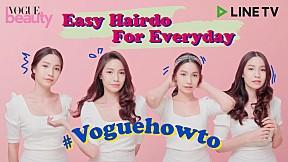 #VogueHowto Easy Hairdo ใครเบื่อผมตรง มาลองทำผม 4 ทรงง่ายๆ ภายใน 10 นาที