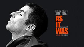 [Official Trailer ซับไทย] Liam Gallagher: As It Was เลียม กัลลาเกอร์ ตัวตนไม่เคยเปลี่ยน