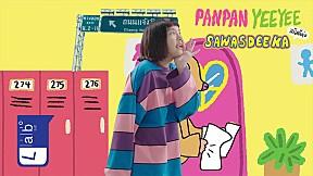 PANPAN YEEYEE - สวัสดีค่ะ | SAWASDEEKA [Official MV]