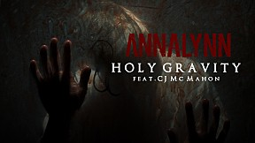 ANNALYNN - Holy Gravity ft. CJ McMahon of Thy Art Is Murder 【Official Music Video】