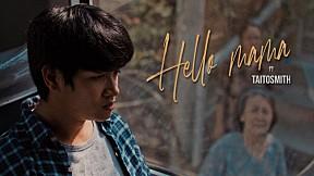 Hello Mama - TaitosmitH [OFFICIAL MV]