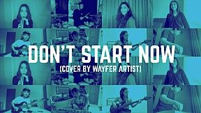 Dua Lipa - Don't Start Now  (Cover by Wayfer Artists)