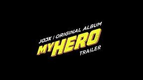 JOOX ORIGINAL ALBUM : MY HERO [Official Trailer]