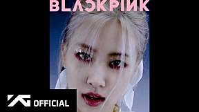 BLACKPINK - \'How You Like That\' ROSÉ Concept Teaser Video