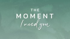 """The Moment """"I need you"""" highlight"""
