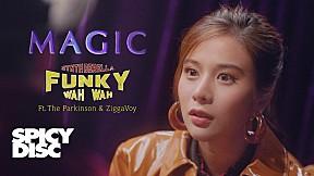 Funky Wah Wah - Magic (feat. The Parkinson, ZiggaVoy)   (OFFICIAL MV)