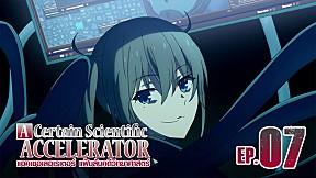 A Certain Scientific Accelerator | EP.7